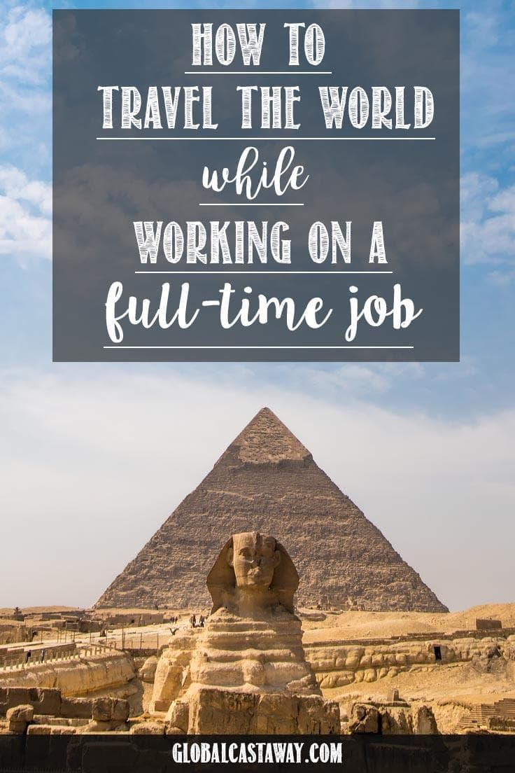 how to travel while working a full time job pin