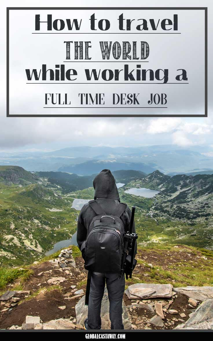 how to travel while working a full time job #travel #traveltips #travelwhileworking