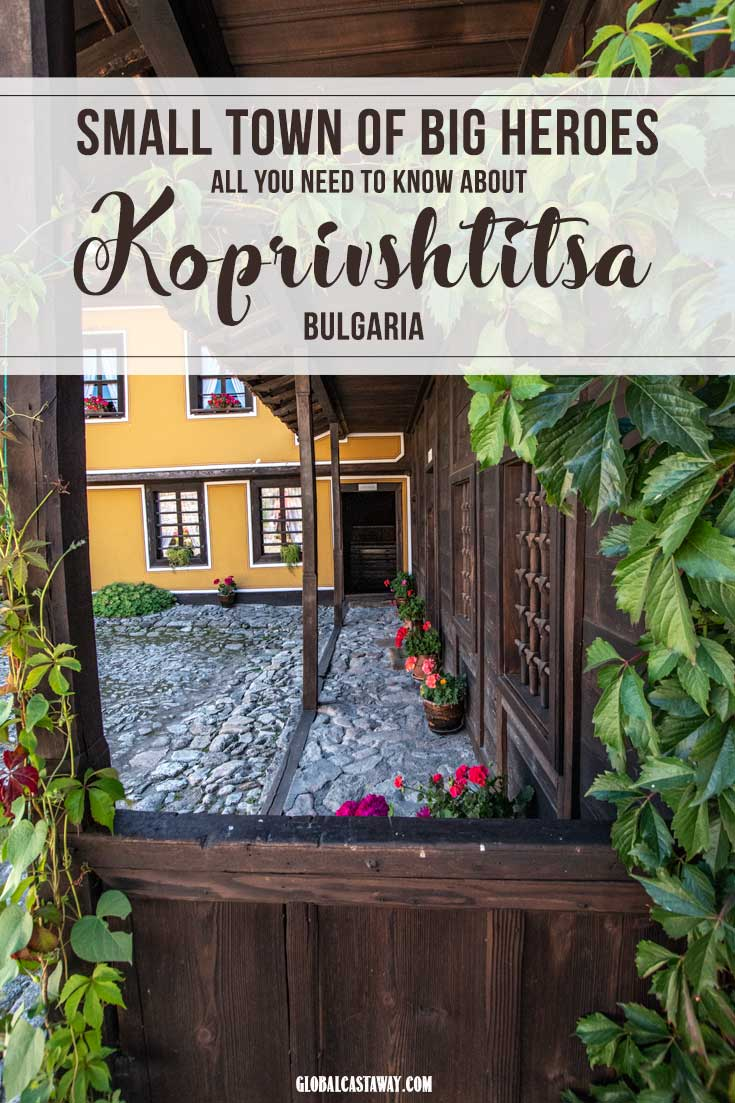 all you need to know about koprivshtitsa bulgaria | plovdiv daytrips| sofia daytrips | koprivshtitsa travel #koprivshtitsa #bulgaria #koprivshtitsabulgaria
