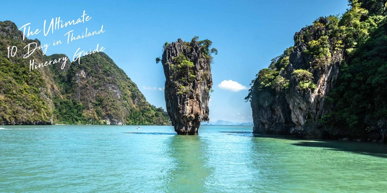 The Ultimate 10 Day Thailand Itinerary