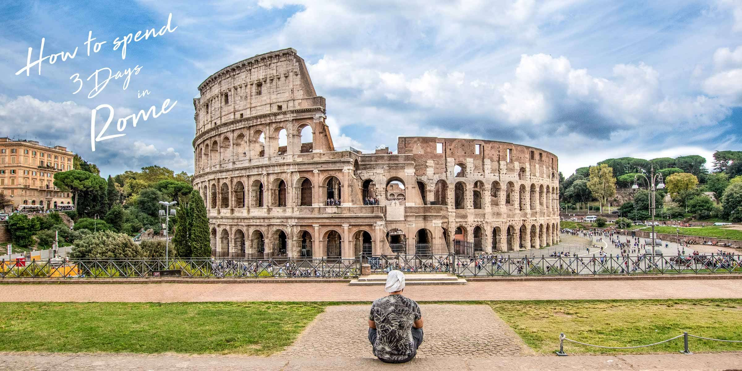 The Ultimate 20 Days in Rome Itinerary 20 updated + map