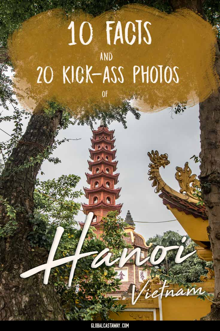 Check out these 10 Hanoi facts and enjoy 20 of my best photos from the capital of Vietnam | Hanoi travel | Hanoi Vietnam | Hanoi photography | Hanoi old quarter