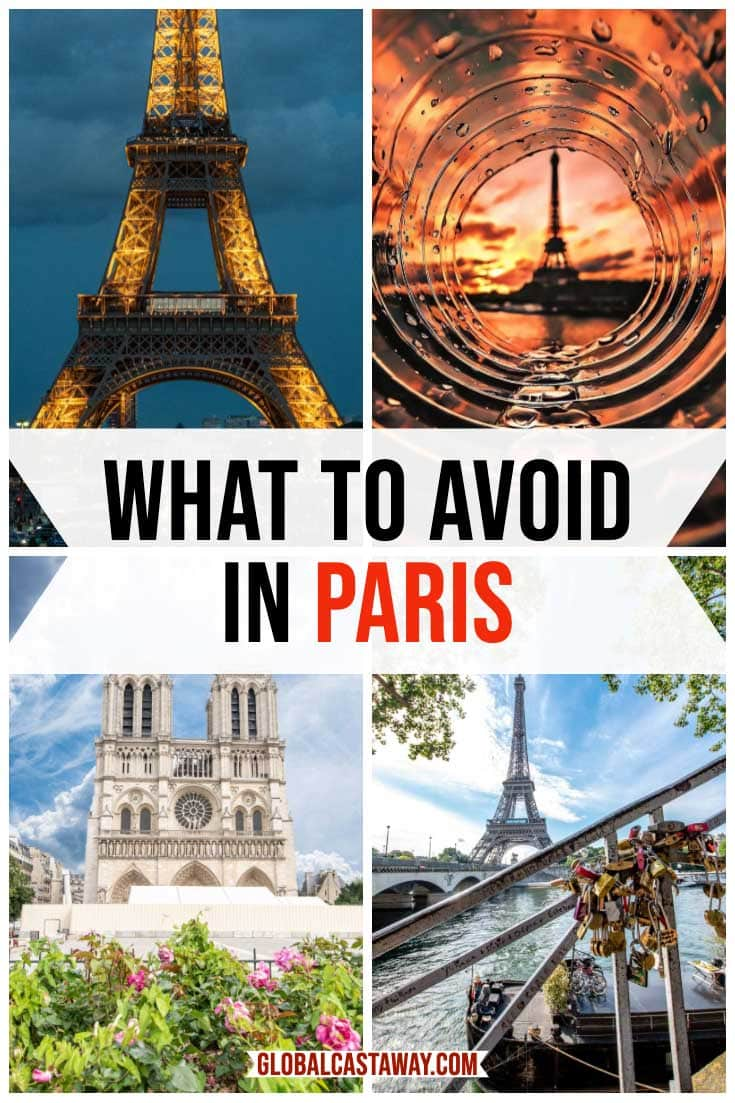 Find out all the things not to do in Paris | what not to do in Paris | What to skip in Paris | what to avoid in Paris| Paris travel mistakes | #travelparis #skipinparis #globalcastaway