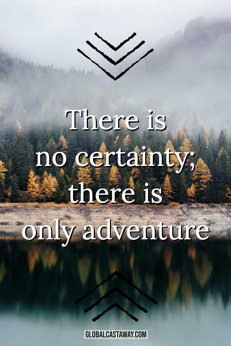 adventure-quotes-threre-is-no-certainty