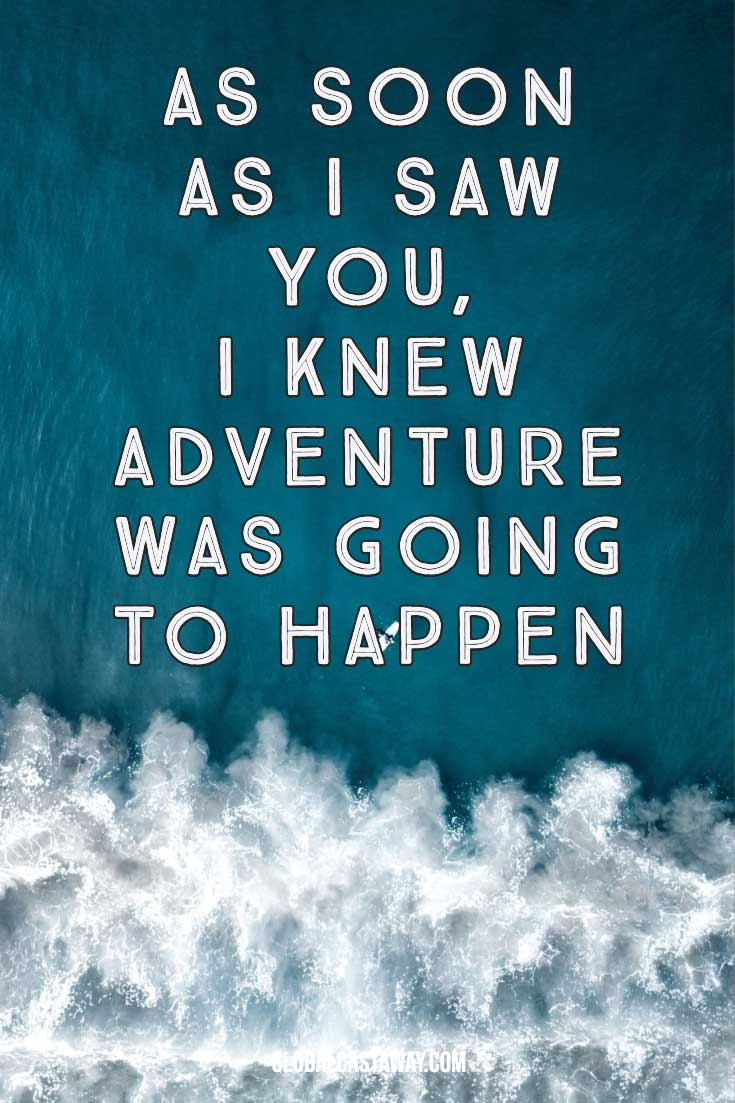 as-soon-as-i-saw-you-i-knew-adventure-is-going-to-happen