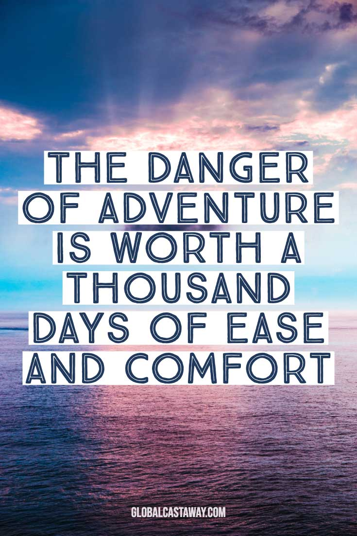 famous-adventure-quotes---danger-is-worth-it