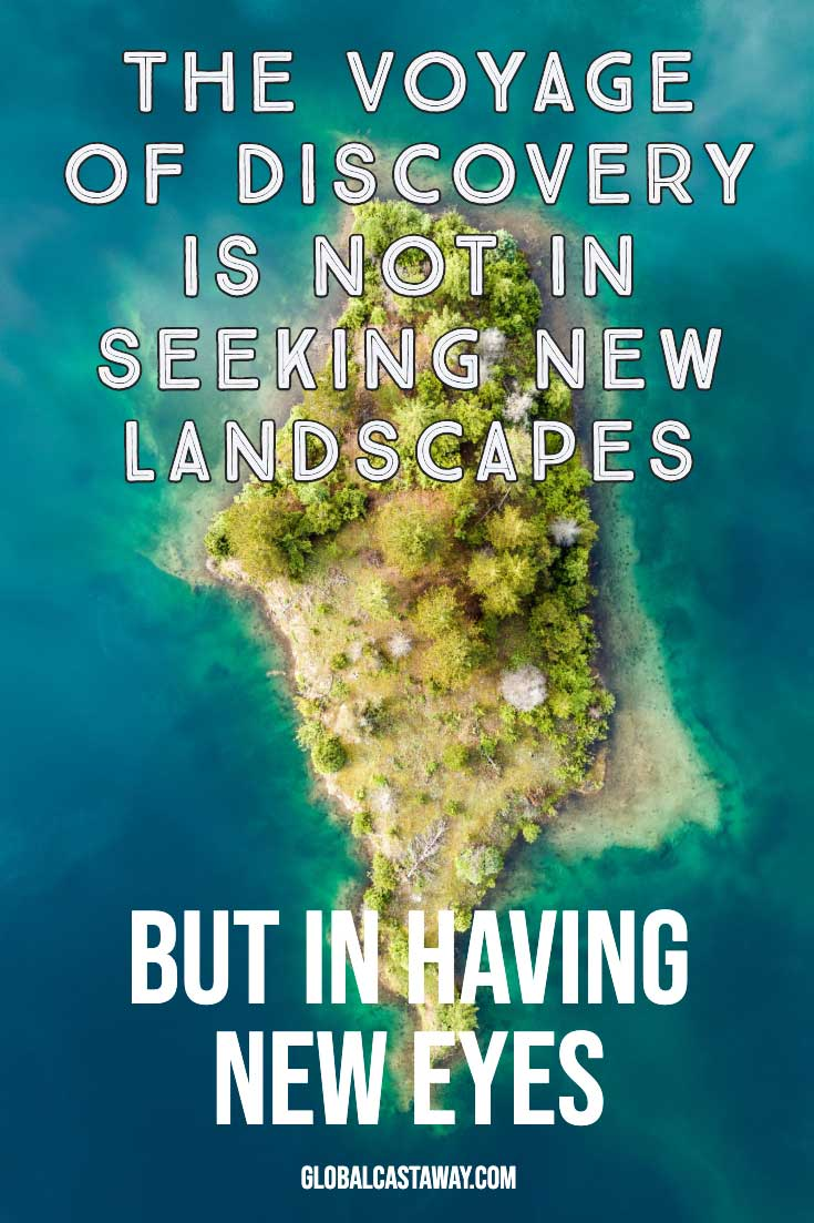 the-voyage-of-discovery-is-not-in-seeking-new-landscapes-but-in-having-new-eyes