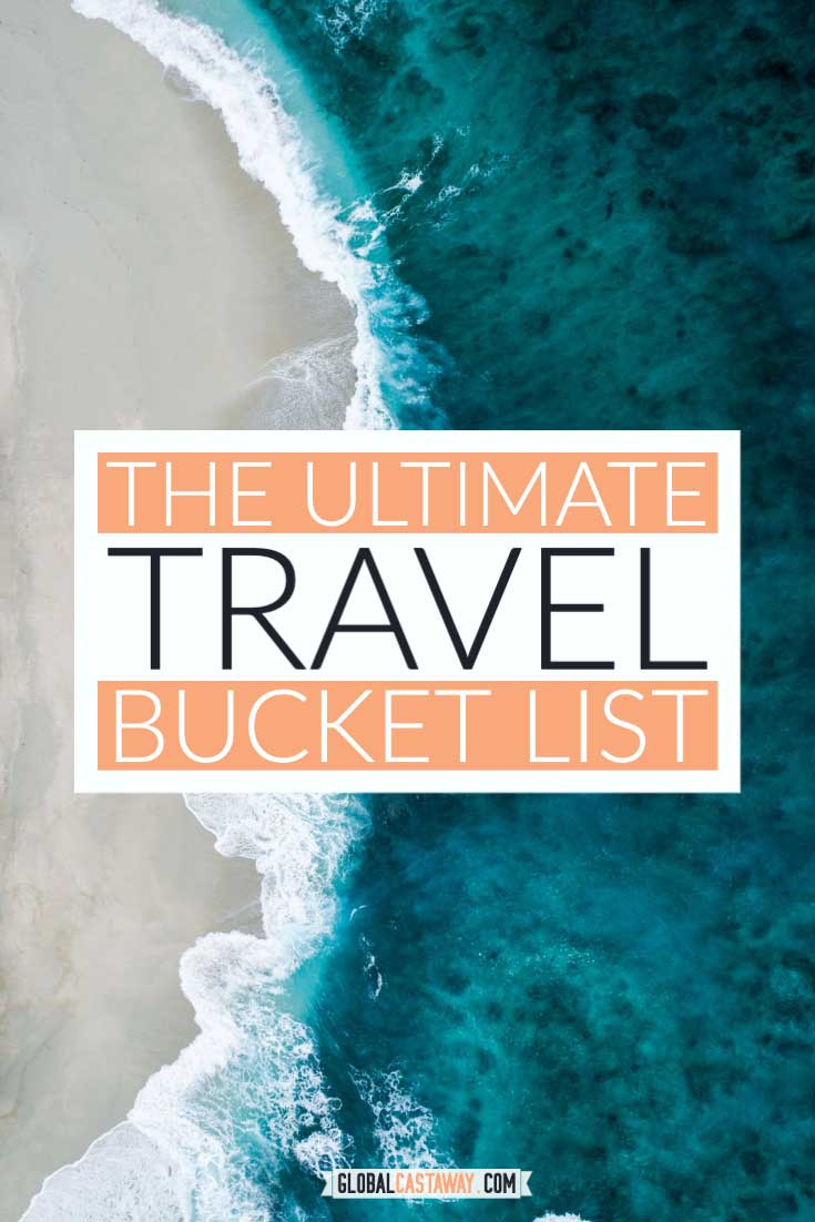 Explore the the ultimate travel bucket list - more than 1700 adventures from all 196 countries in the world | bucket list before I die | travel bucket list ideas | bucket list ideas for men | Bucket list ideas for women | things to do before i die