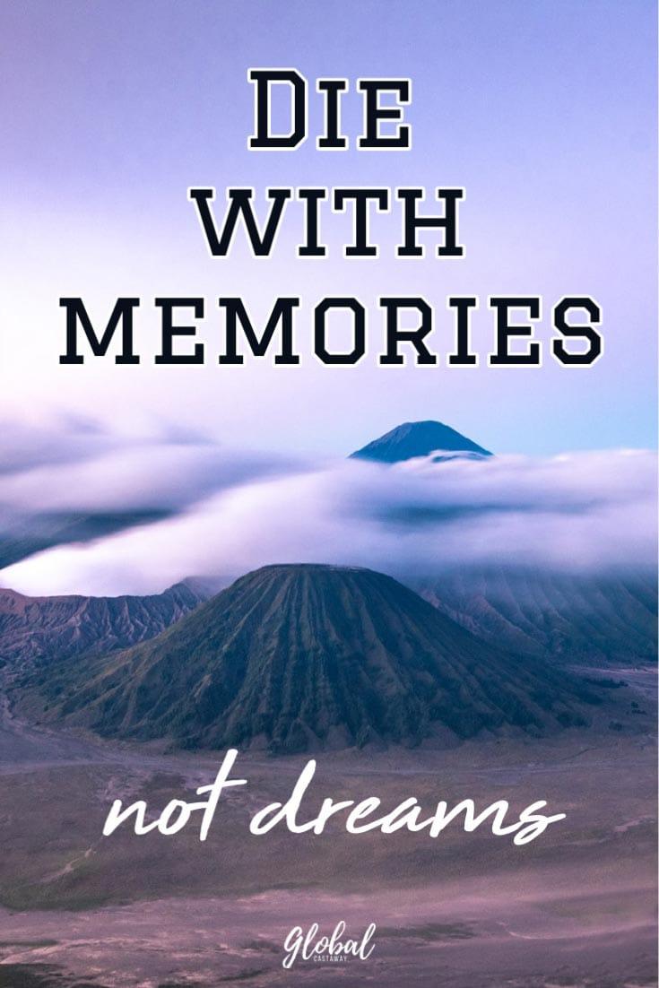 die-with-memories-not-dreams