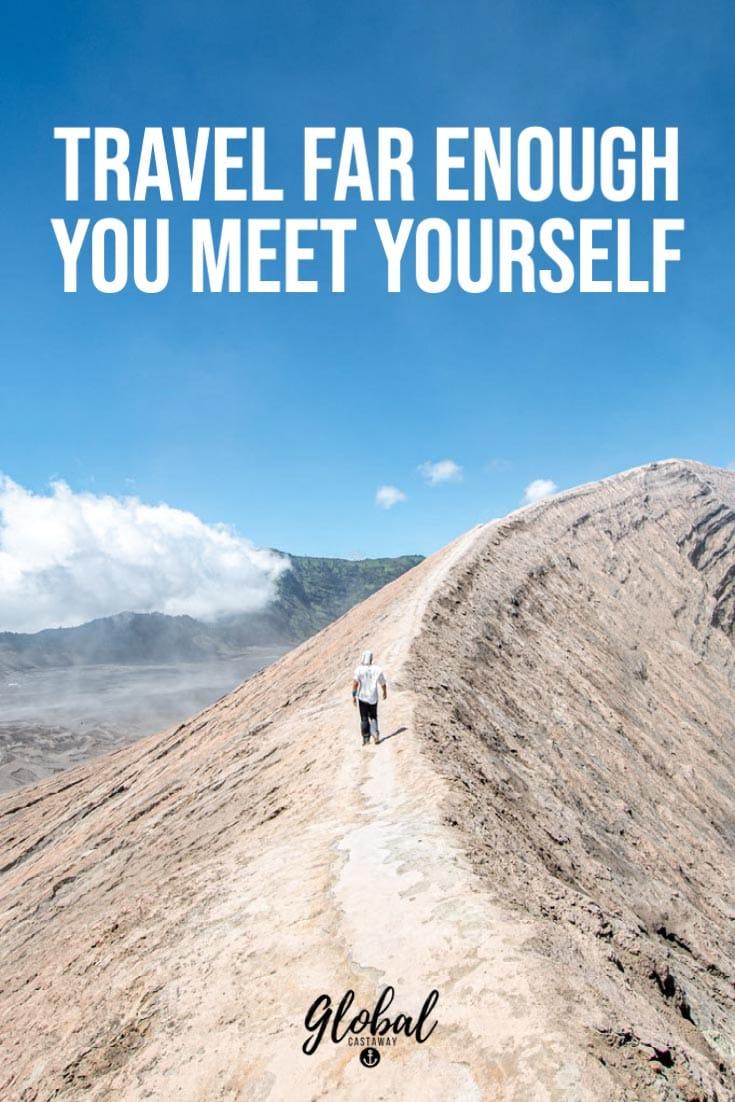 travel-far-enough-you-meet-yourself