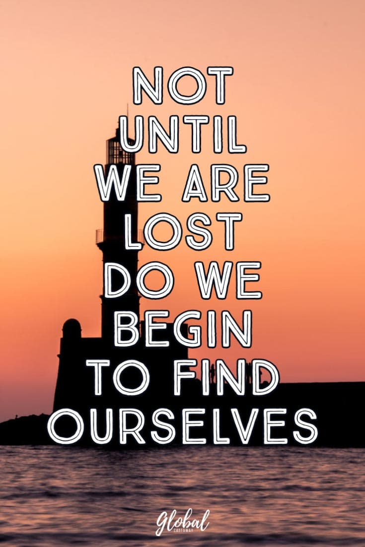 travel-quotes-not-until-we-are-lost-do-we-begin-to-find-ourselves