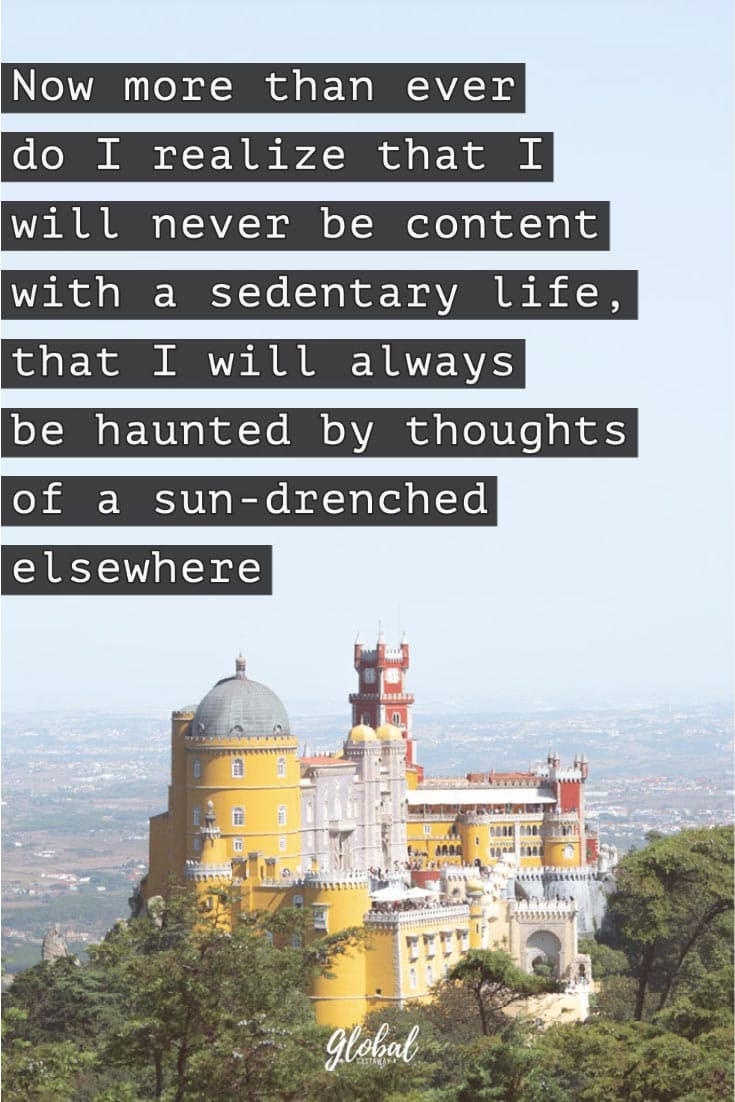 travel-quotes-now-more-than-ever-do-i-realize-i-will-never-be-content-with-a-sedentary-life
