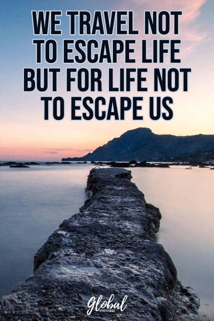 travel-quotes-we-travel-not-to-escape-life
