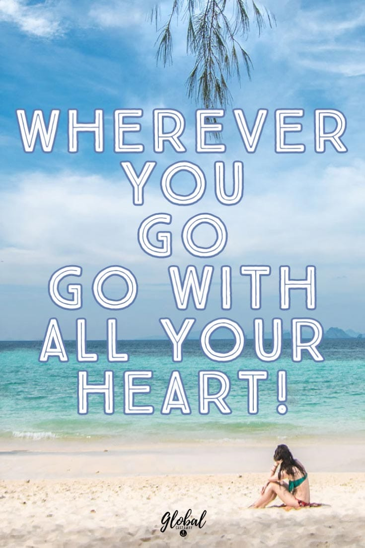 wherever-you-go-go-with-all-our-heart