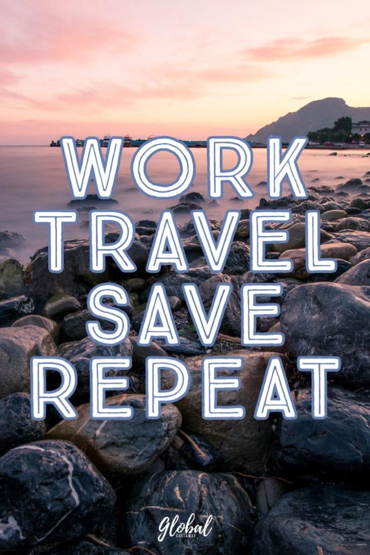 work-travel-save-repeat