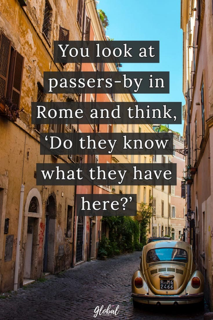 rome-quotes-do-they-know-what-they-have-here