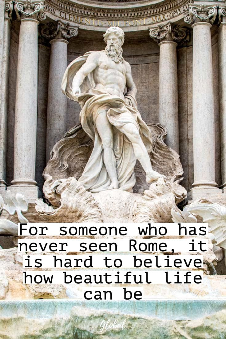 rome-quotes-hard-to-belive-how-beautiful-life-is
