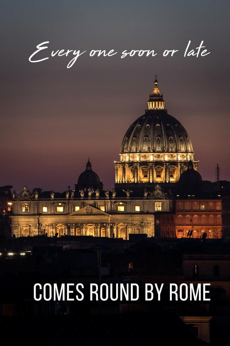 rome-quotes-soon-or-late-every-one-comes-round-by-rome